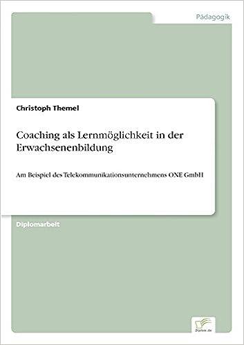 Coaching als Lernmöglichkeit in der Erwachsenenbildung: Am Beispiel des Telekommunikationsunternehmens ONE GmbH