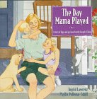The Day Mama Played, Ingrid Lawrence, 1564765253