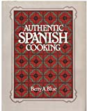 Authentic Spanish Cooking, Betty A. Blue, 0130540803