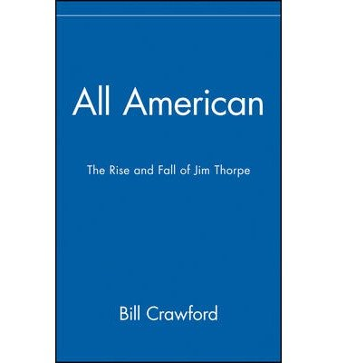 All American: The Rise and Fall of Jim Thorpe (Hardback) - Common pdf epub
