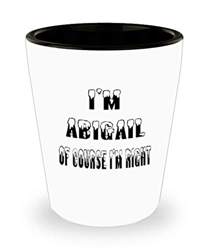 (Abigail Gifts White Ceramic Shot Glass - Of Course I'm Right - For Mom and Dad Cup for Coffee or Tea Your Lover ak8518)