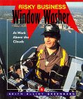 img - for Window Washer: At Work Above the Clouds (Risky Business) book / textbook / text book