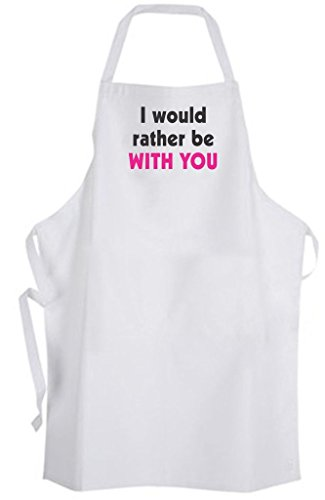 I would rather be With You – Adult Size Apron – Love Flirty Romance Dating Wedding by Aprons365
