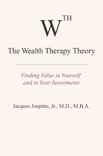 The Wealth Therapy Theory: Finding Value in Yourself and in Your Investments