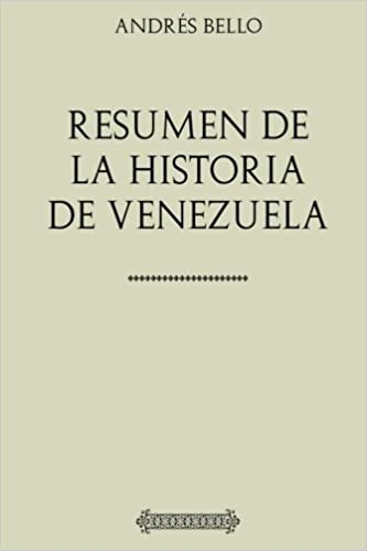 Colección Andrés Bello: Resumen de la Historia de Venezuela: Amazon.es: Bello, Andrés: Libros