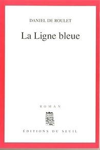 La ligne bleue par Daniel de Roulet