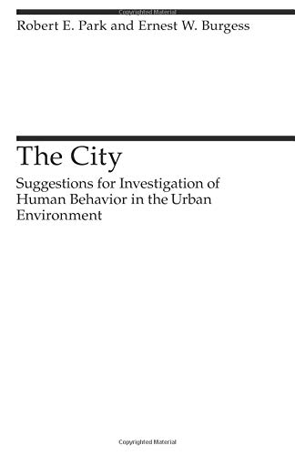 The City: Suggestions for Investigation of Human Behavior in the Urban Environment (Heritage of Sociology Series)