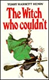 The Witch Who Couldn't, Terry Hessett Henry, 0947962654