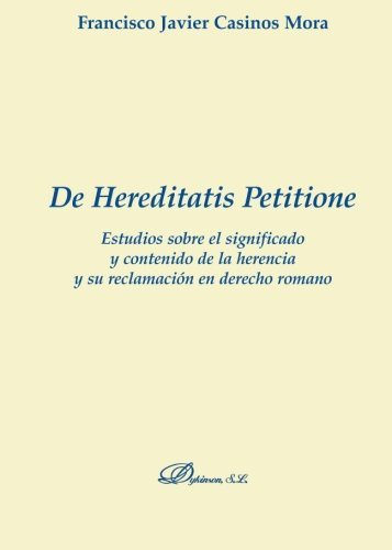 De Hereditatis Petitione  [Javiercasinos Mora, Francisco] (Tapa Blanda)
