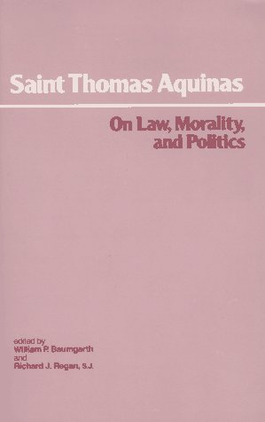 On Law, Morality, and Politics (St Thomas Aquinas On Politics And Ethics)