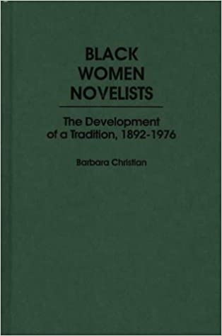 Black Women Novelists: The Development of a Tradition, 1892-1976 (Contributions in Afro-American and African Studies: Contemporary Black Poets)