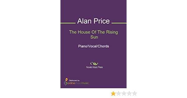 The House Of The Rising Sun Kindle Edition By Alan Price The