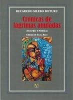 Crónicas De Lágrimas Anuladas (teatro Y