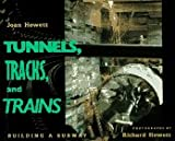 Tunnels, Tracks and Trains, Joan Hewett, 0525674667