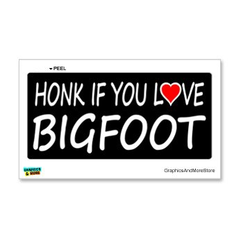 Honk if You Love Bigfoot - Window Bumper Locker Sticker