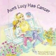 Read Online Aunt Lucy Has Cancer (Tender Topics) PDF