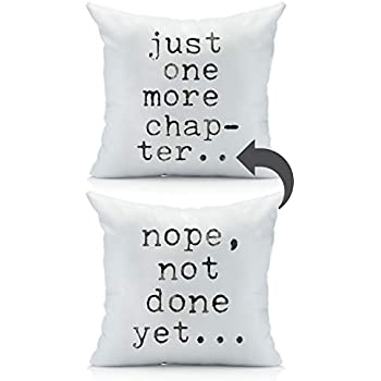 Oh, Susannah Just One More Chapter (Front) Nope, Not Done Yet (Back) Reversable 18x18 Throw Pillow Cover Book Readers Gifts
