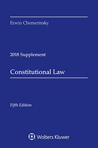 Constitutional Law: 2018 Case Supplement (Supplements)
