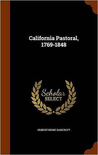 California Pastoral, 1769-1848