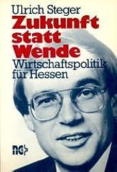 Zukunft statt Wende. Wirtschaftspolitik für Hessen