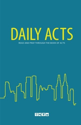 Daily Acts: Read and Pray Through the Book of Acts by The Foursquare Church (2012-03-23)