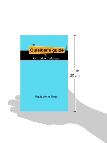 the outsider s guide to orthodox judaism rabbi arnie singer rh amazon com