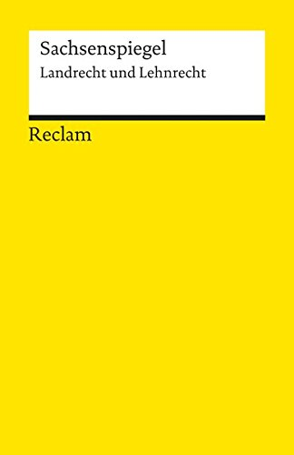 Sachsenspiegel: Landrecht und Lehnrecht (Reclams Universal-Bibliothek)