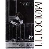 Tina Modotti: Photographer and Revolutionary by Margaret Hooks (1993-10-01)