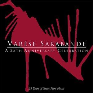 Varèse Sarabande - A 25th Anniversary Celebration