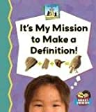 It's My Mission to Make a Definition