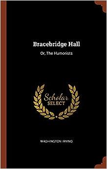 Book Bracebridge Hall: Or, The Humorists