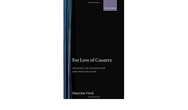 maurizio viroli for love of country an essay on patriotism and nationalism