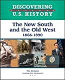 The New South and the Old West, 1866-1890, Tim McNeese, 1604133546