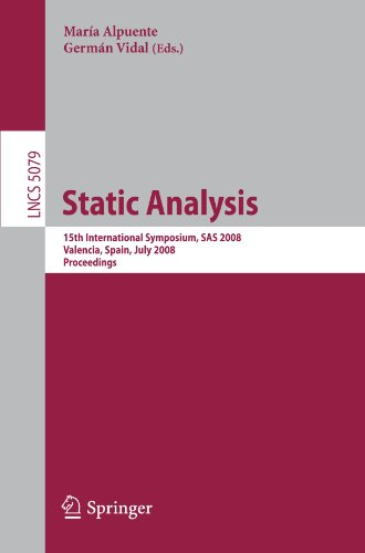 Static Analysis: 15th International Symposium, SAS 2008, Valencia, Spain, July 16-18, 2008, Proceedings (Lecture Notes in Computer Science / Programming and Software Engineering)
