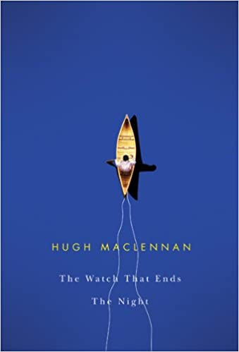 The watch that ends the night hugh maclennan 9780773524965 the watch that ends the night hugh maclennan 9780773524965 literature amazon canada fandeluxe Image collections