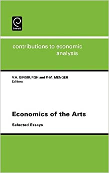 Economics of the Arts: Selected Essays (Contributions to Economic Analysis)