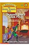 Dragons Don't Cook Pizza (Adventures of the Bailey School Kids (Pb))