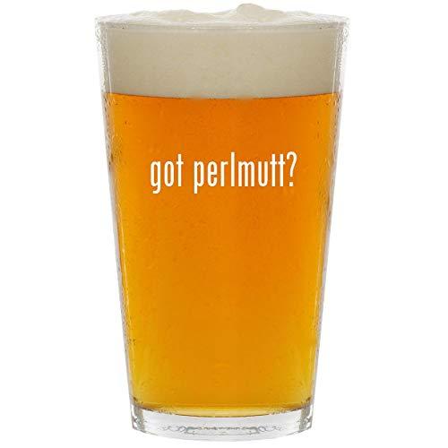 got perlmutt? - Glass 16oz Beer Pint