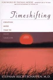 Time Shifting: Creating More Time to Enjoy Your Life