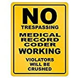 No Trespassing Medical Record Coder Working - Occupations - Parking Sign [ Decorative Novelty Sign Wall Plaque ]