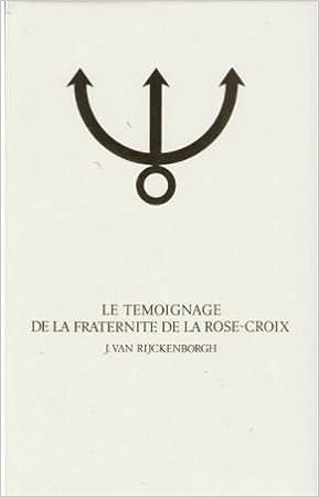 Le Temoignage De La Fraternite De La Rose Croix 9789070196998