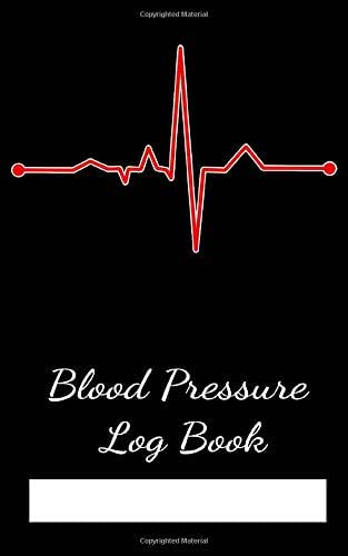 Blood Pressure Log Book: Monitor your daily Blood pressure with Date, Time AM & PM, Pulse and Notes. Blood Pressure Tracking Journal for Men or Women