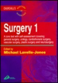 Surgery 1: A Core Text With Self-Assessment Covering General Surgery, Urology, Cardiothoracic Surgery, Vascular Surgery,