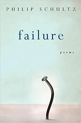 74ce33edf Amazon.com: Failure: Poems eBook: Philip Schultz: Kindle Store