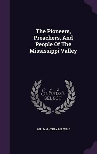 Download The Pioneers, Preachers, and People of the Mississippi Valley pdf