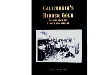 California's Hidden Gold: Nuggets From the State's Rich History