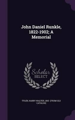 Download John Daniel Runkle, 1822-1902; A Memorial(Hardback) - 2015 Edition ebook