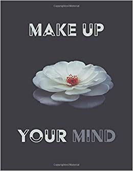 Make Up Your Mind 110 Pages Notebook Journal Diary Large 85
