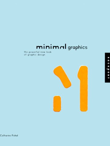 Download Minimal Graphics: The Powerful New Look of Graphic Design pdf