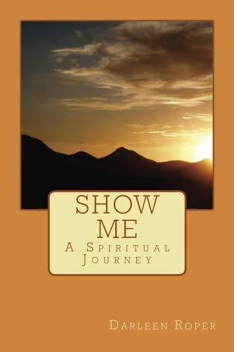 Show Me: A Spiritual Journey